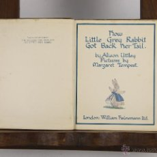 Libros antiguos: 4617- HOW LITTLE GRAY RABBIT GOT BACK HER TAIL. ALISON UTTLEY. EDIT. WILIAM HEINEMANN 1930. . Lote 43432190