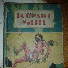 Libros antiguos: ANTIGUO CUENTO LA COMADRE MUERTE- ED. SATURNINO CALLEJA - ILUSTRACION PORTADA POR PENAGOS . Lote 43509910