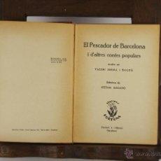 Libros antiguos: 4679- EL PESCADOR DE BARCELONA FIRMADO LUIS SERRAHIMA. VALERI SERRA. EDIT. FORTUNA. S/F.. Lote 43524767