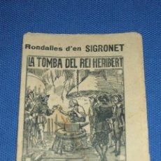 Libros antiguos: LA TOMBA DEL REI HERIBERT - COL·LECCIÓ RONDALLES D'EN SIGRONET - EN CATALÀ - MIDES : 7 X 9,5 16 CM. Lote 43534438