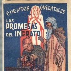 Libros antiguos: LIBRO CUENTOS ORIENTALES LAS PROMESAS DEL INGRATO - 2ª IDICIÓN 1929 MADRID - EDITOR E. MAESTRE. Lote 43922469