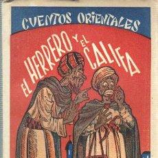 Libros antiguos: LIBRO CUENTOS ORIENTALES- HERRERO DEL CALIFA - 2ª IDICIÓN 1929 MADRID - EDITOR E. MAESTRE. Lote 43922490