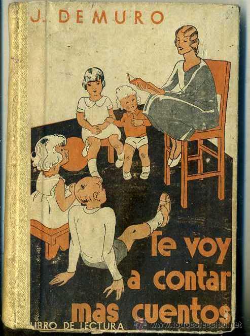 DEMURO : TE VOY A CONTAR MÁS CUENTOS (ESTUDIO, S/F) (Libros Antiguos, Raros y Curiosos - Literatura Infantil y Juvenil - Cuentos)