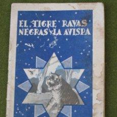 Libros antiguos: EL TIGRE RAYAS NEGRAS Y LA AVISPA - CUENTO Nº 3 -COLECCION COLORIN- SATURNINO CALLEJA- 1935. Lote 44174924
