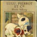 Libros antiguos: GISELLE VALLEREY : LULU, PIERROT ET CIE ILUSTRADO POR KENNEDY Y BUTLER - , EN FRANCÉS. Lote 44210421