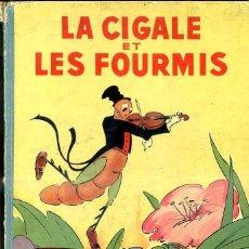 Libros antiguos: WALT DISNEY . LA CIGALE ET LES FOURMIS (HACHETTE, 1935) LA CIGARRA Y LA HORMIGA. Lote 44210586