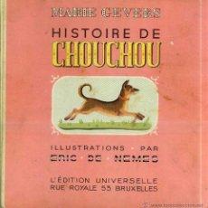 Libros antiguos: MARIE CEVERS : HISTOIRE DE CHOU CHOU (BRUXELLES, 1936) EN FRANCÉS. Lote 44210694