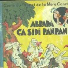 Libros antiguos: ABRADA CA SIDI PANPAN. DIBUJOS Y TEXTO DE EMMANUEL COCARD. EN FRÁNCES. Lote 44486820
