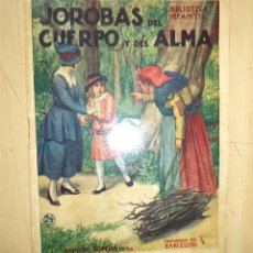 Libros antiguos: JOROBAS DEL ALMA Y DEL CUERPO RAMON SOPENA BIBLIOTECA INFANTIL N.º 24 AÑOS 30 CON ILUSTRACIONES. Lote 44778095