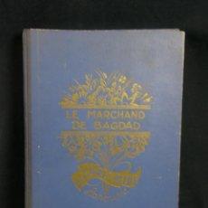 Libros antiguos: LA MARCHA DE BAGDAD LE MARCHAND DE BAGDAD LE CHEVAL ENCHANTÉ ET AUTRES CONTES PARIS BLEUS LAROUSSE. Lote 44852070