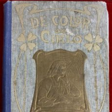Libros antiguos: L- 263. DE COLOR DE CIELO (NARRACIONES). P. ESTEBAN MORÉU. ILUSTRADO. BARCELONA 1905. Lote 44962810