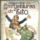 Libros antiguos: LAS DIABLURAS DE TITO (SOPENA, C. 1930). Lote 44985292