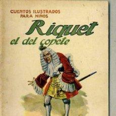 Libros antiguos: RIQUET EL DEL COPET (SOPENA, C. 1930). Lote 44986266