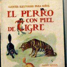 Libros antiguos: EL PERRO CON PIEL DE TIGRE (SOPENA, C. 1930). Lote 44986302