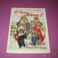 Libros antiguos - Cuentos Ilustrados para Niños *EL LEÓN MELENAS I* de Ramón Sopena-Dibujante L. Palau - Año 1920-30s. - 45053734