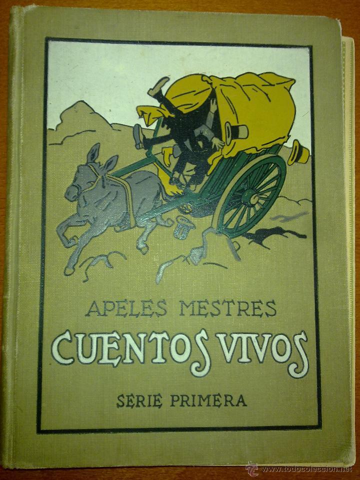 CUENTOS VIVOS: SERIE PRIMERA, APELES MESTRES (Libros Antiguos, Raros y Curiosos - Literatura Infantil y Juvenil - Cuentos)