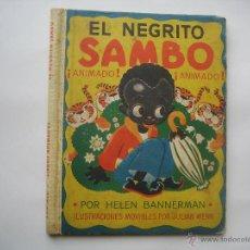 Libros antiguos: EL NEGRITO SAMBO. CUENTO ANIMADO 1947 CON ILUSTRACIONES MOVIBLES. ED. DEL ZODIACO, BARCELONA.. Lote 45266670