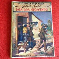Libros antiguos: CUENTO: LOS DOS HERMANOS, EDITORIAL SOPENA, 1935.. Lote 45652769