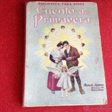 Libros antiguos: CUENTO DE PRIMAVERA, EDITORIAL SOPENA, 1930.. Lote 45652816