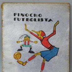 Libros antiguos: PINOCHO FUTBOLISTA CUENTO CALLEJA EN COLORES ILUSTRACIONES BARTOLOZZI ED SATURNINO CALLEJA 1932. Lote 46172177