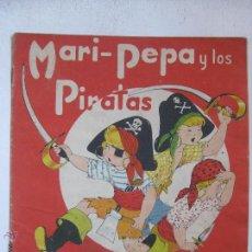 Libros antiguos: MARI - PEPA Y LOS PIRATAS- EMILIA COTARELO, MARIA CLARET. Lote 46232116