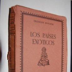 Libros antiguos: LOTE 20 LIBROS LOS PAISES EXOTICOS COLECCION UNIVERSO EDICIONES ESPAÑA TOMO III COMPLETO. Nº 1 AL 20. Lote 46255560