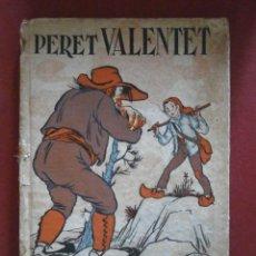 Libros antiguos: PERET VALENTET. RONDALLES POPULARS RECOLLIDES PER VALERI SERRA I BOLDÚ. Lote 46975144