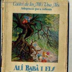 Libros antiguos: CONTES DE LES MIL I UNA NITS : ALÍ BABÀ I ELS 40 LLADRES (EDITORIAL ROMA, 1930) ILUSTR. RIBAS . Lote 47253172