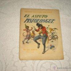 Libros antiguos: CUENTOS ILUSTRADOS PARA NIÑOS. EL ASTUTO PISTOLONGUE . SOPENA. Lote 47326070