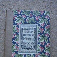 Libros antiguos: ALGUNOS CUENTOS DE PERRAULT. ESPASA-CALPE, 1933. . Lote 47345090