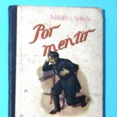 Libros antiguos: POR MENTIR. Nº 35. BIBLIOTECA SELECTA. RAMON SOPENA, 1935.. Lote 47365205