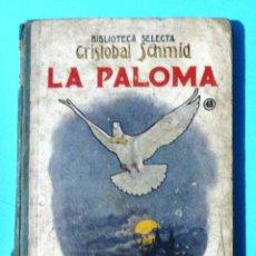 Libros antiguos: LA PALOMA. POR CRISTOBAL SCHMID. Nº 48. BIBLIOTECA SELECTA. RAMON SOPENA, 1925.. Lote 47365326