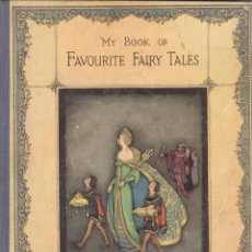 Libros antiguos: VARIOS. MY BOOK OF FAVOURITE FAIRY TALES. LONDRES, C. 1930.. Lote 47414348