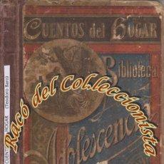 Libros antiguos: CUENTOS DEL HOGAR, TEODORO BARO, ED. JUAN ANTONIO BASTINOS, BIBLIOTECA DE LA ADOLESCENCIA, 1883. Lote 47461952