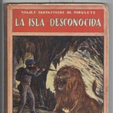 Libros antiguos: VIAJES DE PIRULETE. LA ISLA DESCONOCIDA. ED. SOPENA 1922. TAPAS CARTONÉ. Lote 47528901
