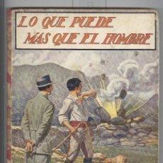 Libros antiguos: LO QUE PUEDE MAS QUE EL HOMBRE. ED. SOPENA 1930. TAPA CARTONÉ. Lote 47528921