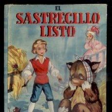 Libros antiguos: EL SASTRECILLO LISTO. COLECCIÓN GALAS INFANTILES. A-CUENTO-0711. Lote 47958898