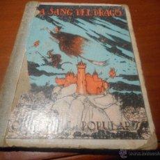 Libros antiguos: RONDALLES POPULARS 1932 LA SANG DEL DRAGO. Lote 48207458