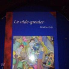 Libros antiguos: LE VIDE-GRENIER - BEATRICE JOB (OXFORD EDUCATION) LECTURA GRADUADA FRANCES. Lote 48308439
