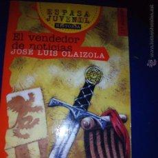 Libros antiguos: EL VENDEDOR DE NOTICIAS - JOSE LUIS OLAIZOLA (ESPASA). Lote 48308499