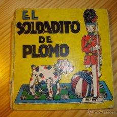 Libros antiguos: GENIAL EL SOLDADITO DE PLOMO HANS CHRISTIAN ANDERSEN EDITORIAL MOLINO ORIGINAL 1935 ILUSTRACIONES . Lote 48369944