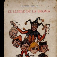 Libros antiguos: EL LLIBRE DE LA BROMA - SALVADOR BONAVÍA. BIBLIOTECA HUMORÍSTICA. LLIBRERIA BONAVÍA. CIRCA 1930.. Lote 48573236