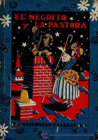 EL NEGRITO Y LA PASTORA, LA AGUJA ORGULLOSA, BELLEZA Y MODESTIA, ETC. CUENTOS SATURNINO CALLEJA (Libros Antiguos, Raros y Curiosos - Literatura Infantil y Juvenil - Cuentos)