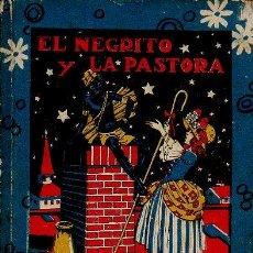 Libros antiguos: EL NEGRITO Y LA PASTORA, LA AGUJA ORGULLOSA, BELLEZA Y MODESTIA, ETC. CUENTOS SATURNINO CALLEJA. Lote 48573310