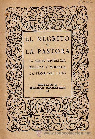 Libros antiguos: EL NEGRITO Y LA PASTORA, LA AGUJA ORGULLOSA, BELLEZA Y MODESTIA, ETC. CUENTOS SATURNINO CALLEJA - Foto 2 - 48573310