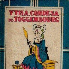 Libros antiguos: YTHA, CONDESA DE TOGGENBOURG - CRISTÓBAL SCHMID. ILUSTRAC. MÉNDEZ BRINGA. CUENTOS SATURNINO CALLEJA. Lote 48573377