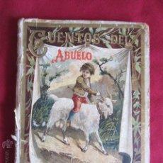 Libros antiguos: CUENTOS DEL ABUELO - SATURNINO CALLEJA. Lote 48709152