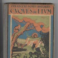 Libros antiguos: S. PERARNAU. CUQUES DE LLUM. ILUSTRACIONS. A. FERNÁNDEZ. ED. POLÍGLOTA 1930. TAPAS CARTONÉ. Lote 49180966