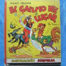 Libros antiguos: MICKEY PRESENTA EL GALLITO DEL LUGAR. ILUSTRACION SORPRESA. EDITORIAL MOLINO, SIN FECHA.. Lote 49200727