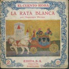 Libros antiguos: HEGESIPPE MOREAU : LA RATA BLANCA (EDITA, C. 1930). Lote 49304034